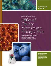 Office of Dietary Supplements Strategic Plan: Strengthening Knowledge and Understanding of Dietary Supplements