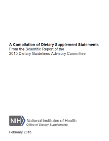 ODS Compilation of Dietary Supplements Statements from the 2015 Dietary Guidelines Advisory Committee Report