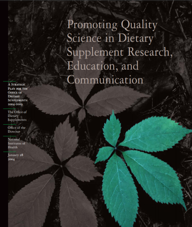 """Promoting Quality Science in Dietary Supplement Research, Education and Communication: A Strategic Plan for the Office of Dietary Supplements 2004-2009."" cover"